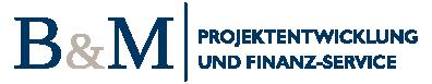 B & M Projektentwicklung und Finanz-Service GmbH